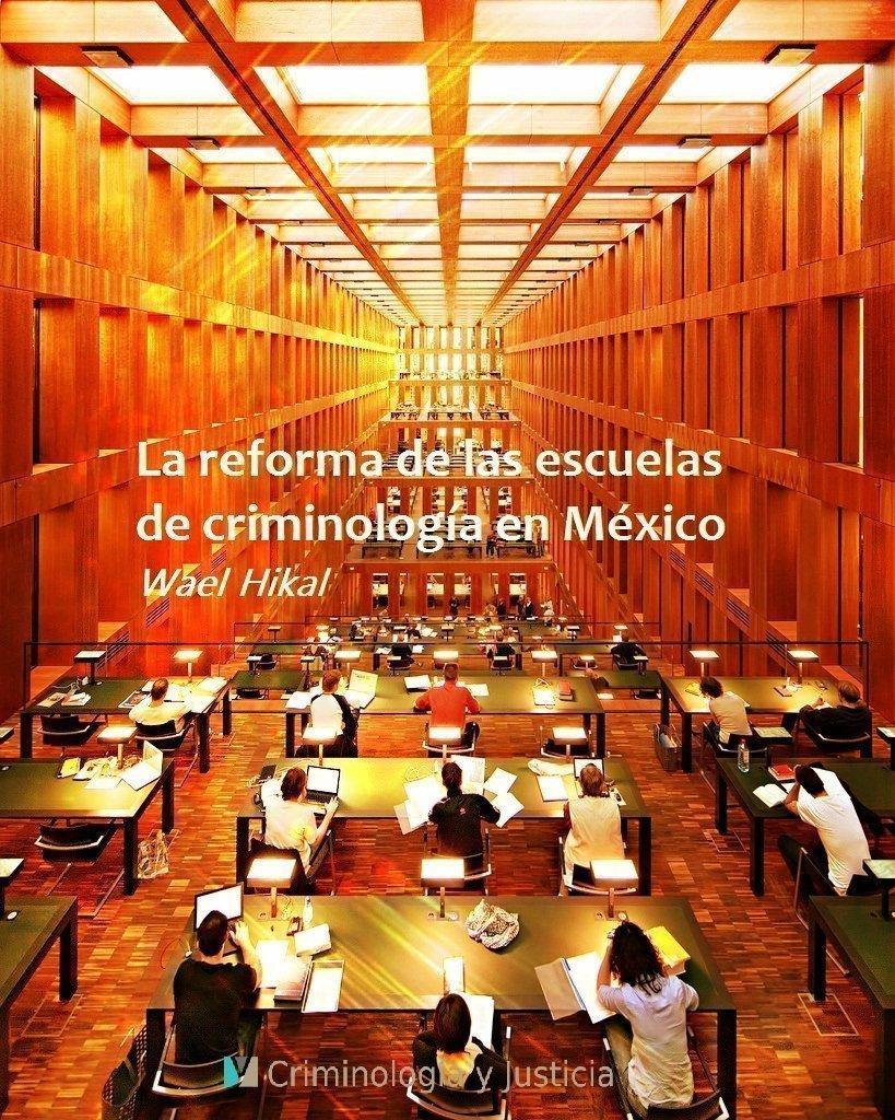 La reforma de las escuelas de criminología en México