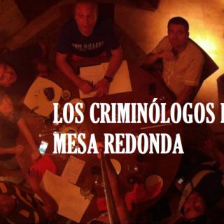 Los criminólogos de la mesa redonda