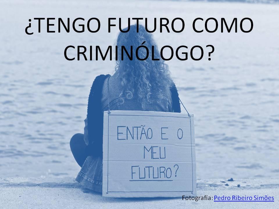 ¿Tengo futuro como criminólogo?