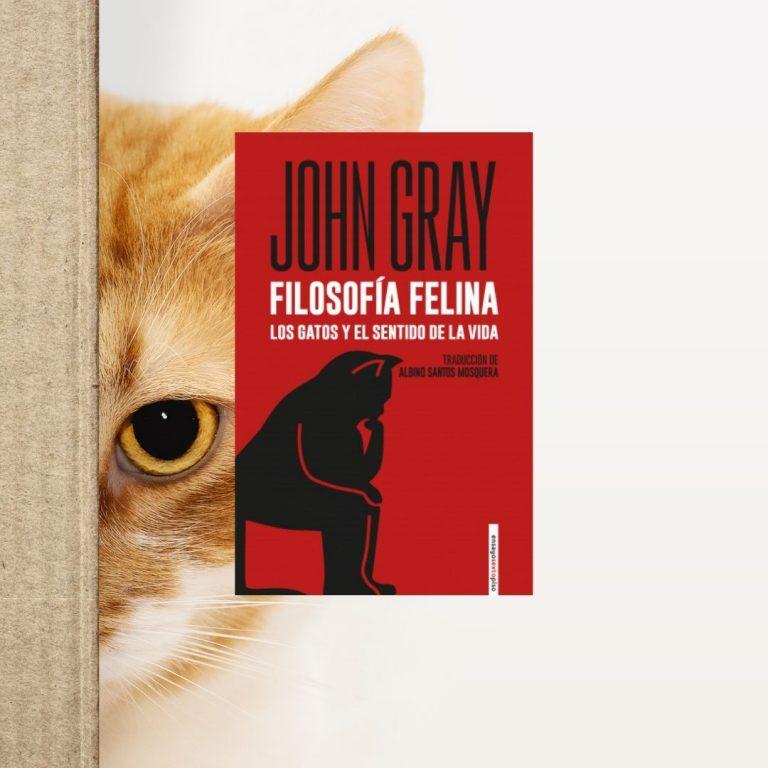 Filosofía Felina. Los gatos y el sentido de la vida, de John Gray